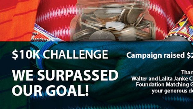 $10K Challenge campaign raised $24,835. We surpassed our goal! Thanks to the Walter and Lalita Janke Charitiable Foundation Matching Grant and your generous donations.
